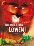 Ich will einen Löwen