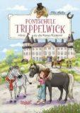 Ponyschule Trippelwick – Hörst du die Ponys flüstern?