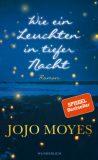 Jojo Moyes – Wie ein leuchten in tiefer Nacht