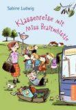 Ludwig, Sabine :   Klassenreise mit Miss Braitwhistle.