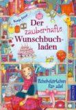 Frixe, Katja :   Der zauberhafte Wunschbuchladen. Schokotörtchen für alle! Bd.3