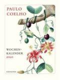 Paulo Coelho – Wochen – Kalender 2021