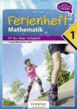 Ferienheft Mathematik – Fit ins neue Schuljahr – 1. Klasse MS/AHS