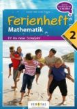 Ferienheft Mathematik – Fit ins neu Schuljahr – 2. Klasse MS/AHS