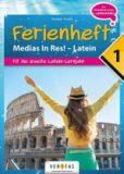 Ferienheft Medias In Res! – Latein – Fit ins 2. Latein- Lernjahr