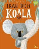 Trau dich Koalabär