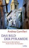 Camilleri, Andrea :   Das Bild der Pyramide.
