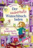 Frixe, Katja :   Der zauberhafte Wunschbuchladen. Der hamsterstarke Harry.  Bd. 2