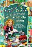 Frixe, Katja :   Der zauberhafte Wunschbuchladen – Eine Schule hält zusammen Bd.6